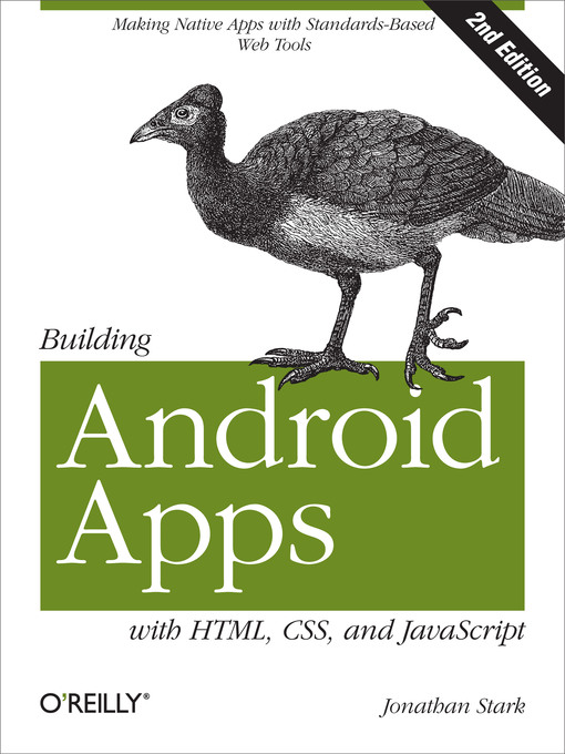 Title details for Building Android Apps with HTML, CSS, and JavaScript by Jonathan Stark - Available