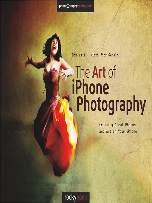 Title details for The Art of iPhone Photography by Bob Weil - Available