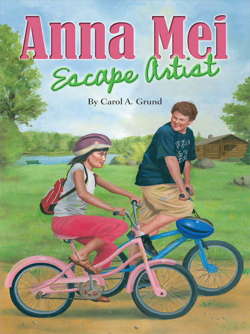 Title details for Anna Mei, Escape Artist by Carol A. Grund - Available