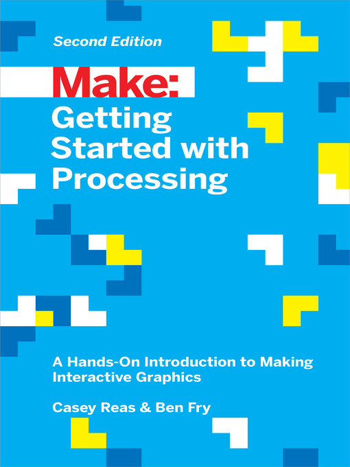 Title details for Getting Started with Processing by Casey Reas - Wait list