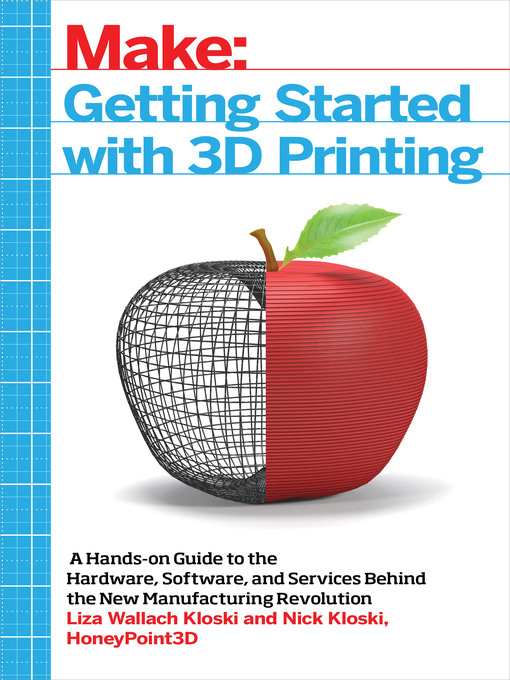 Title details for Getting Started with 3D Printing by Liza Wallach Kloski - Available