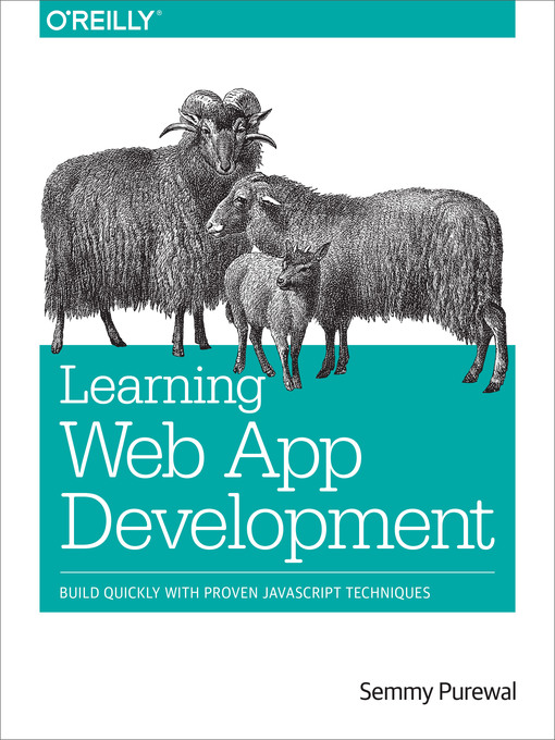 Title details for Learning Web App Development by Semmy Purewal - Available