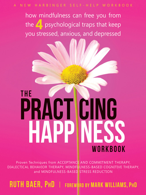 Title details for The Practicing Happiness Workbook by Ruth Baer - Wait list