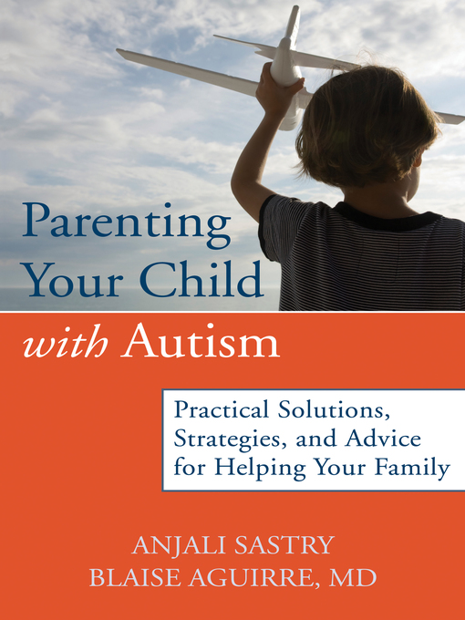 Title details for Parenting Your Child with Autism by Anjali Sastry - Available