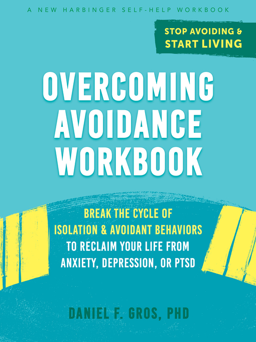 Title details for Overcoming Avoidance Workbook by Daniel F. Gros - Available