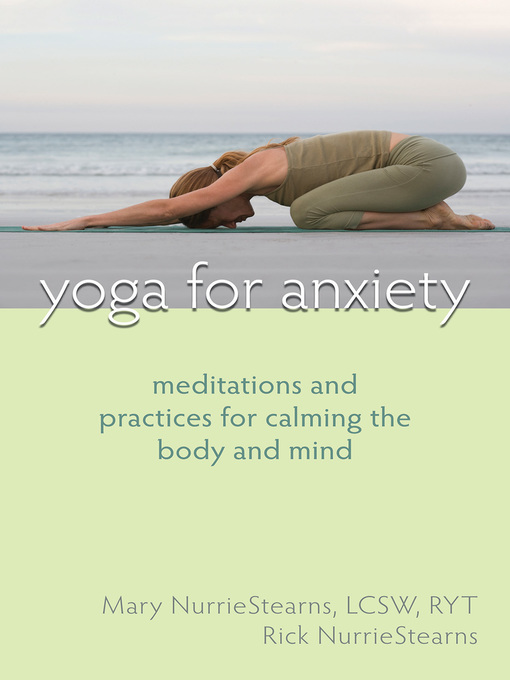 Title details for Yoga for Anxiety by Mary NurrieStearns - Wait list