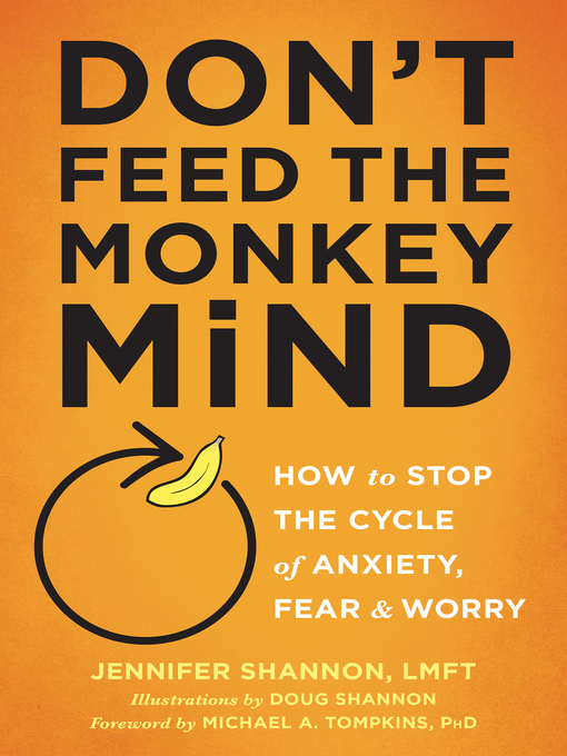 Title details for Don't Feed the Monkey Mind by Jennifer Shannon - Wait list