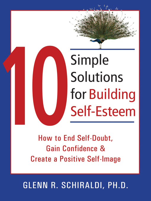 Title details for 10 Simple Solutions for Building Self-Esteem by Glenn R. Schiraldi - Wait list