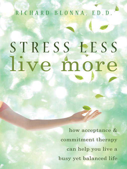 Title details for Stress Less, Live More by Richard Blonna - Available