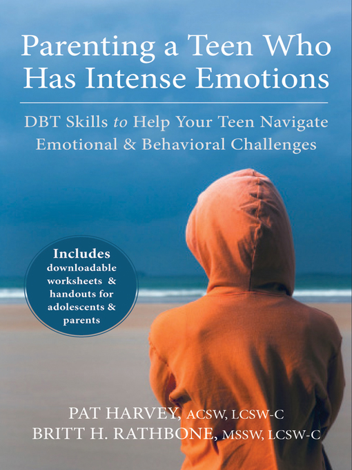 Title details for Parenting a Teen Who Has Intense Emotions by Pat Harvey - Available