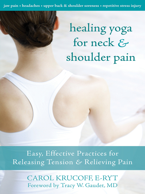 Healing Yoga for Neck and Shoulder Pain Easy, Effective Practices for Releasing Tension and Relieving Pain