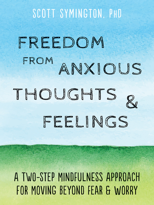 Title details for Freedom from Anxious Thoughts and Feelings by Scott Symington - Wait list