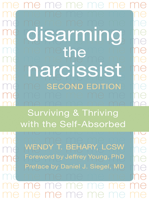 Title details for Disarming the Narcissist by Wendy T. Behary - Wait list