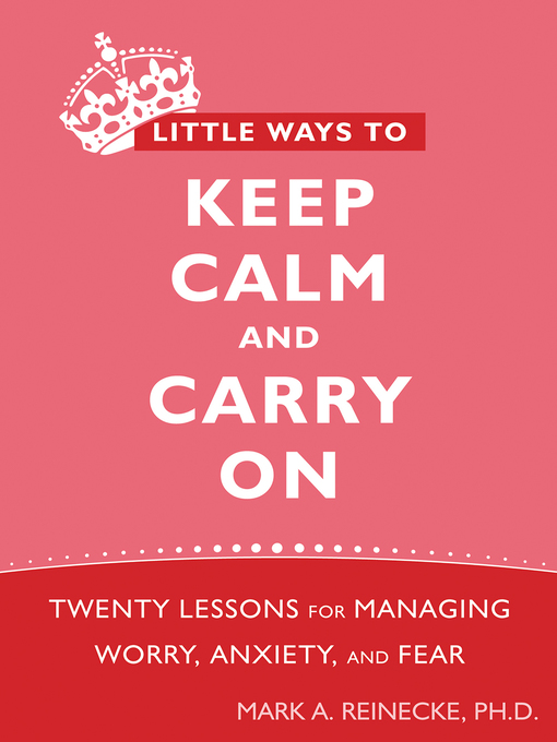 Title details for Little Ways to Keep Calm and Carry On by Mark Reinecke - Available