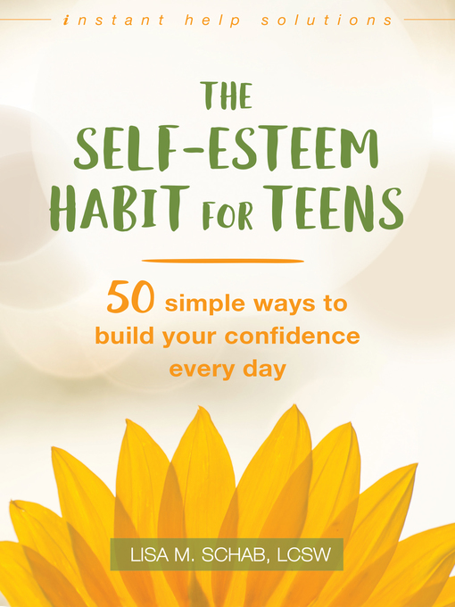 Title details for The Self-Esteem Habit for Teens by Lisa M. Schab - Available