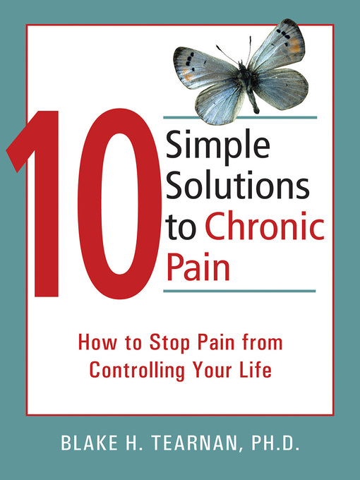 Title details for 10 Simple Solutions to Chronic Pain by Blake Tearnan - Available