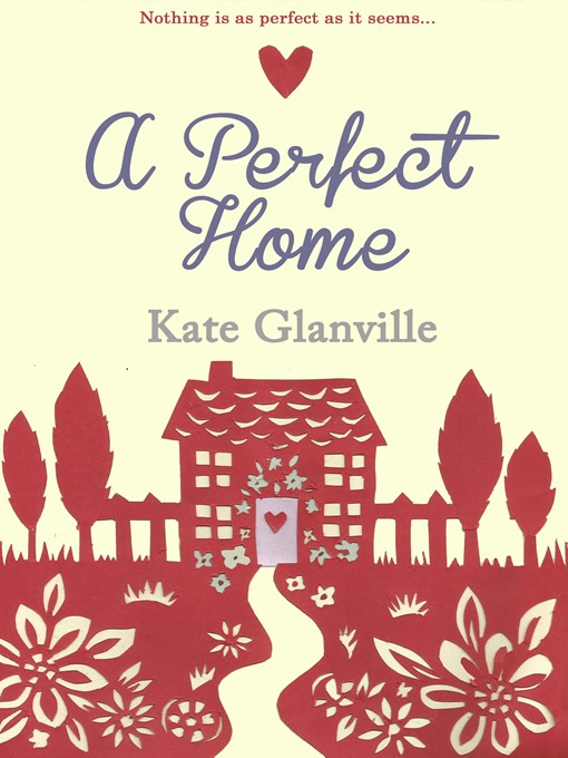 Title details for A Perfect Home by Kate Glanville - Available