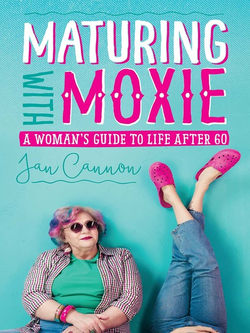 Title details for Maturing with Moxie by Jan Cannon - Available