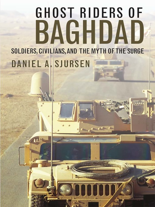 Title details for Ghost Riders of Baghdad by Daniel A. Sjursen - Available