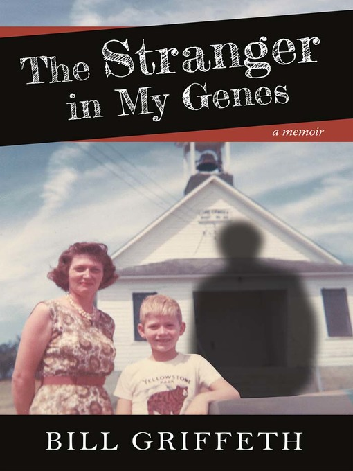 Title details for The Stranger in My Genes by Bill Griffeth - Available