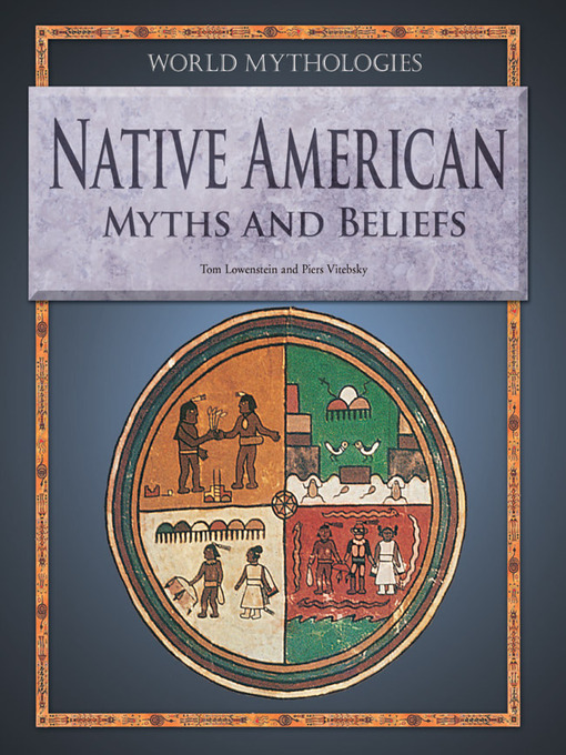 Title details for Native American Myths and Beliefs by Tom Lowenstein - Wait list