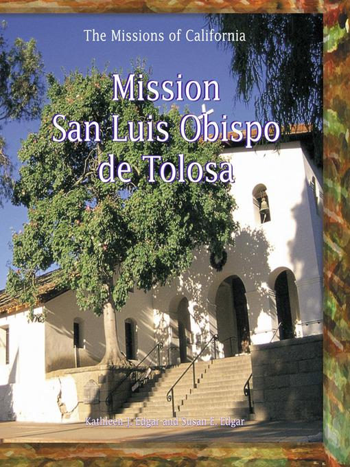 Title details for Mission San Luis Obispo de Tolosa by Kathleen J. Edgar - Available