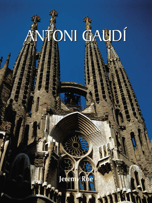Title details for Antoni Gaudí by Jeremy Roe - Wait list
