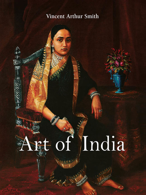 Title details for Art of India by Vincent Arthur Smith - Available