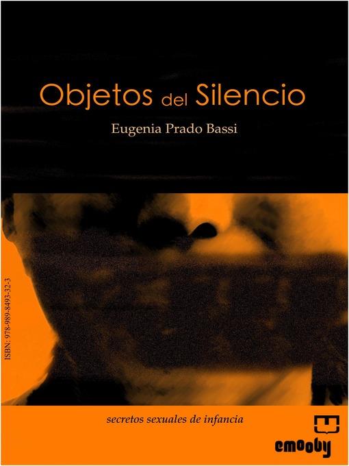 Title details for Objetos Del Silencio by Eugenia Prado Bassi - Available