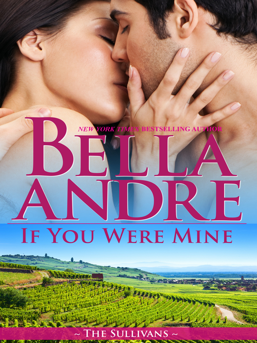 Title details for If You Were Mine by Bella Andre - Available