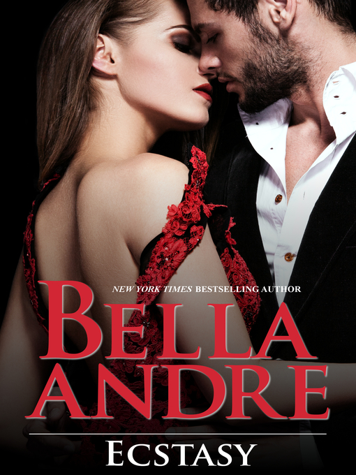 Title details for Ecstasy by Bella Andre - Wait list