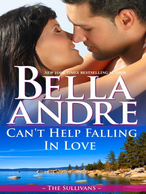 Title details for Can't Help Falling In Love by Bella Andre - Available
