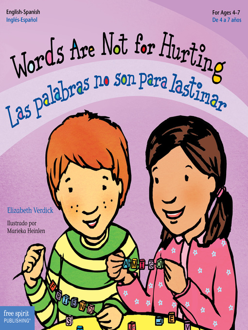 Title details for Words Are Not for Hurting/Las palabras no son para lastimar by Elizabeth Verdick - Available