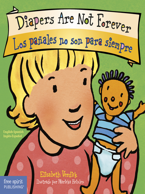 Title details for Diapers Are Not Forever / Los pañales no son para siempre by Elizabeth Verdick - Available