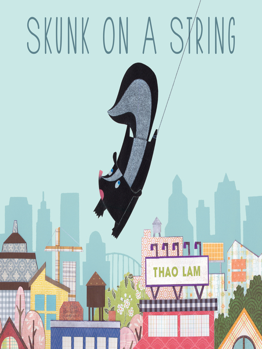 Title details for Skunk on a String by Thao Lam - Available