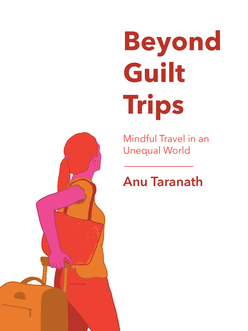 Title details for Beyond Guilt Trips by Anu Taranath - Available