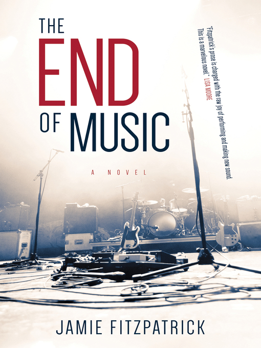 Title details for The End of Music by Jamie Fitzpatrick - Available