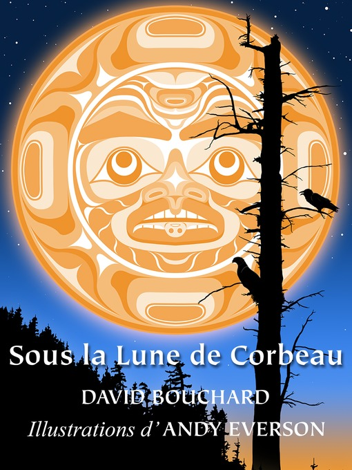 Sous la Lune de Corbeau by David Bouchard Andy Everson