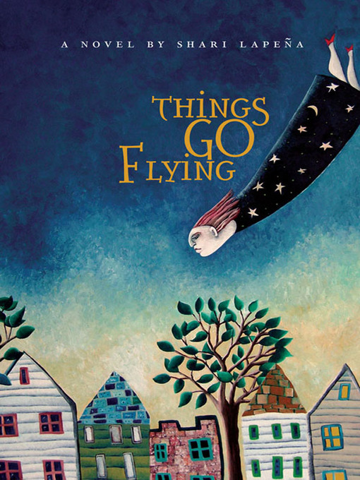 Title details for Things Go Flying by Shari Lapeña - Available