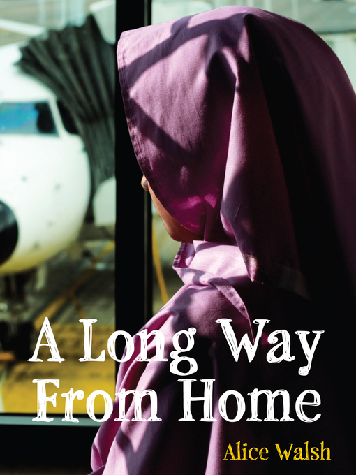 Title details for A Long Way from Home by Alice Walsh - Available