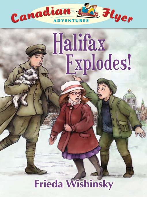 Title details for Halifax Explodes! by Frieda Wishinsky - Available
