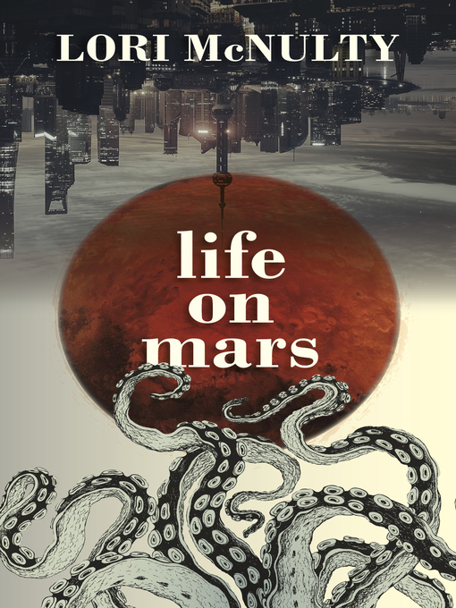 Title details for Life on Mars by Lori McNulty - Available