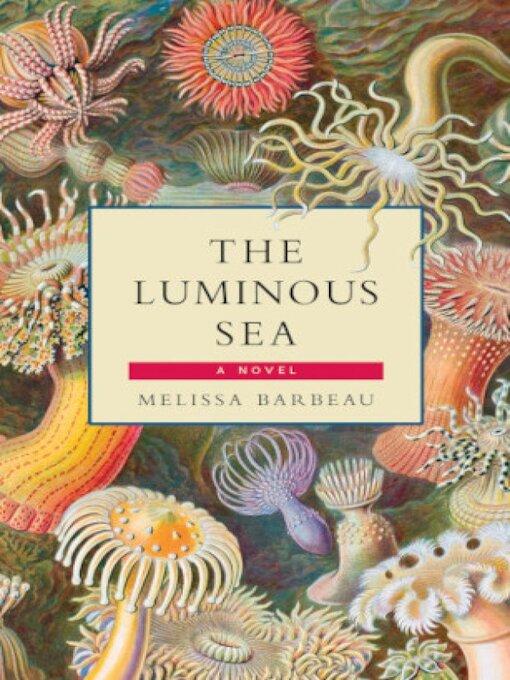 Title details for The Luminous Sea by Melissa Barbeau - Wait list