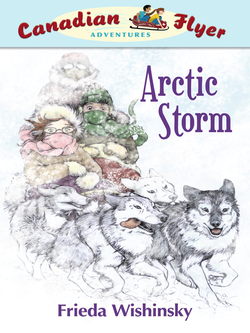 Title details for Arctic Storm by Frieda Wishinsky - Available