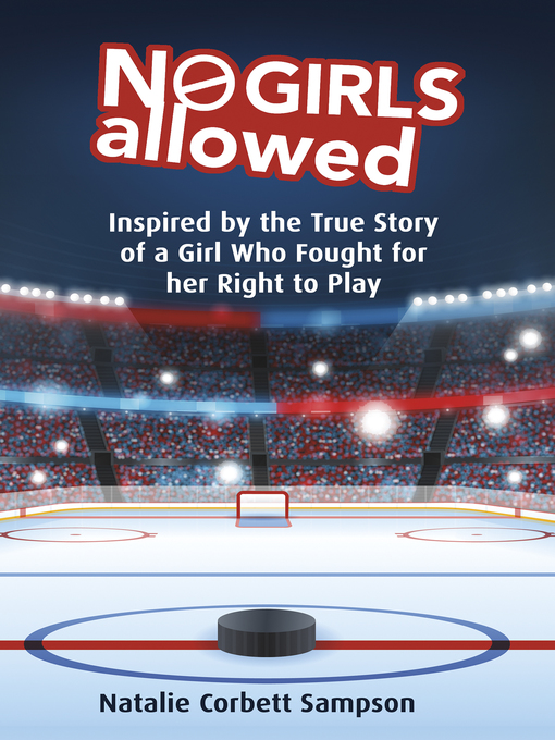 No Girls Allowed Inspired by the True Story of a Girl Who Fought for Her Right to Play  by Natalie Corbett Sampson