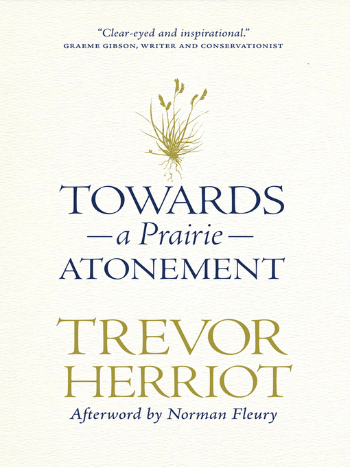 Title details for Towards a Prairie Atonement by Trevor Herriot - Available