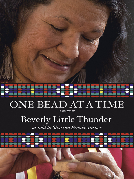 Title details for One Bead at a Time by Beverly Little Thunder - Available