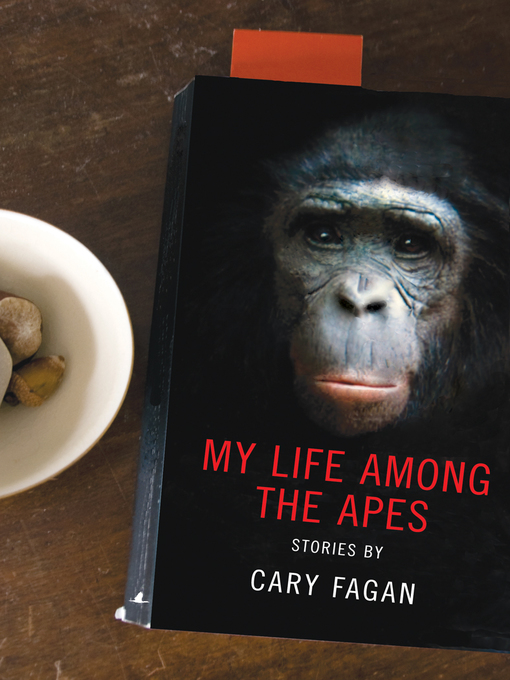 Title details for My Life Among the Apes by Cary Fagan - Wait list