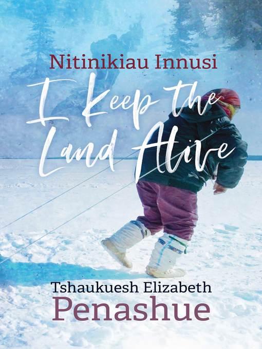 Title details for Nitinikiau Innusi by Tshaukuesh Elizabeth Penashue - Wait list