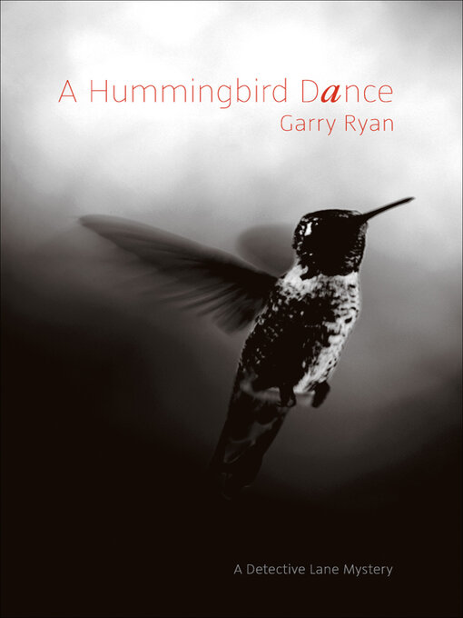 Title details for A Hummingbird Dance by Garry Ryan - Available
